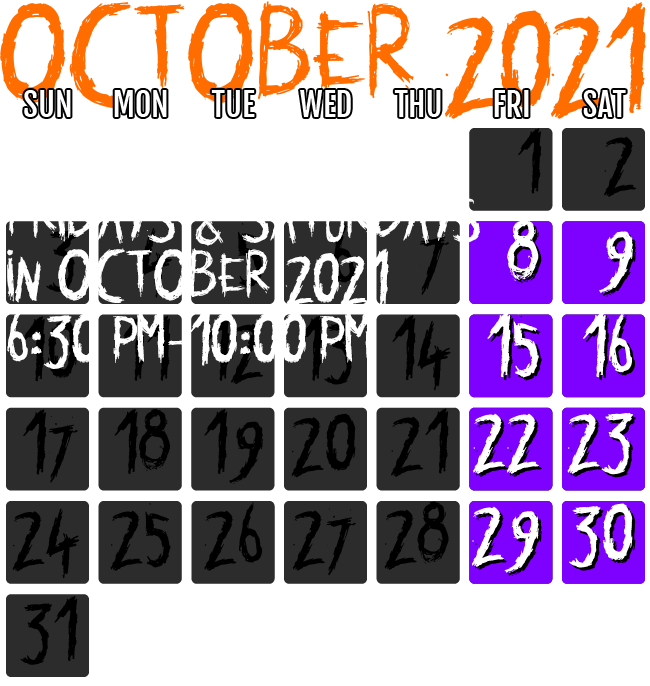 Open October 6, 7, 13, 14, 20, 21, 27 & 28, from 6:30 pm - 10:00 pm